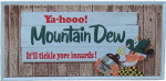 Ya-hooo! Mountain Dew Sign