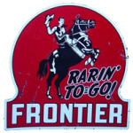Rarin' To Go Frontier Sign