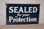 Sealed For You Protection Single-Sided Porcelain Sign