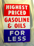 Highest Priced Gasoline & Oil For Less Single-Sided Porcelain Sign