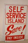 Self Service Island & Save! Pay Inside Single-Sided Tin Sign